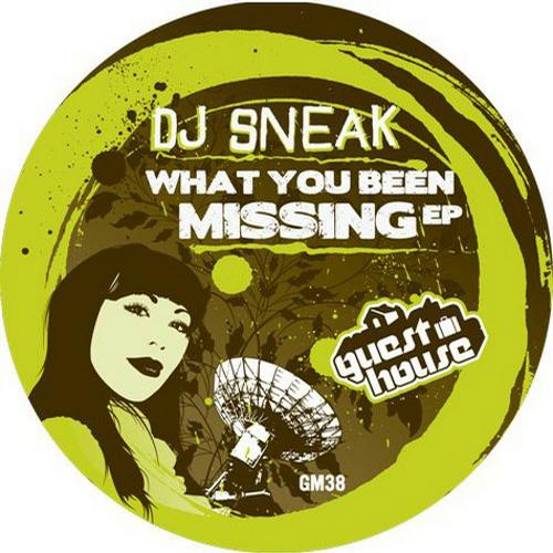 GuestHouse: DJ Sneak - What You Been Missing EP