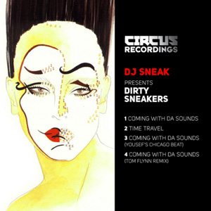 Circus Recordings: DJ Sneak pres. Dirty Sneakers - Coming With Da Sounds