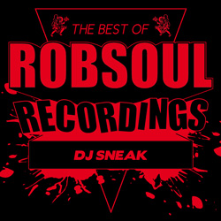 Robsoul: Best Of Robsoul - DJ Sneak [review from The Underground]
