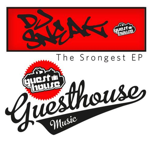 Guesthouse Music: DJ Sneak - The Strongest EP