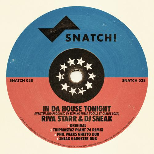 Snatch! Records: Riva Starr & DJ Sneak - In Da House Tonight