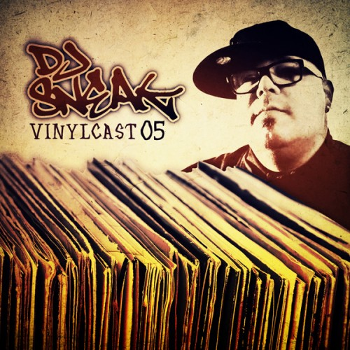 DJ Sneak - Vinylcast - Episode 05