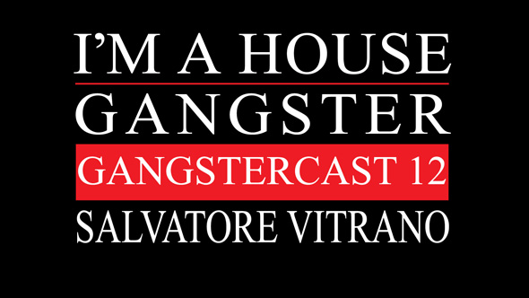 Gangstercast 12 - Salvatore Vitrano