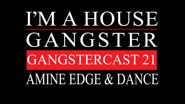 Gangstercast 21 - AMINE EDGE & DANCE