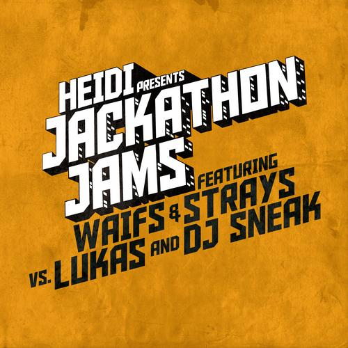 Jackathon Jams: Waifs & Strays vs Lukas & DJ Sneak