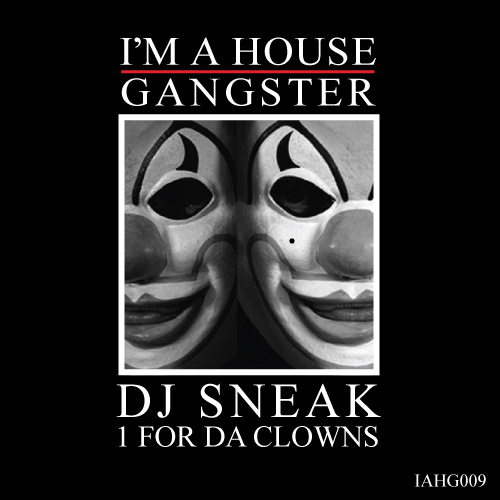 I'm A House Gangster: 1 For Da Clowns