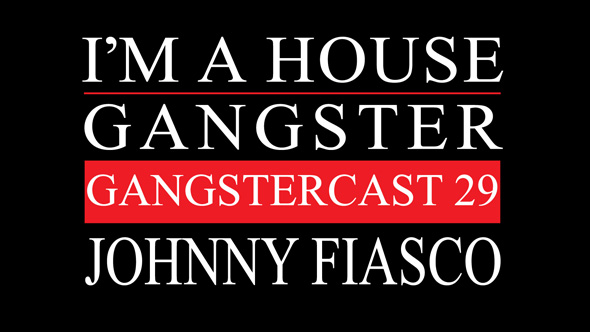 Gangstercast 29 Johnny Fiasco