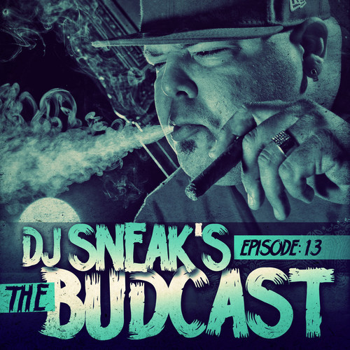 DJ SNEAK | THE BUDCAST | EPISODE 13