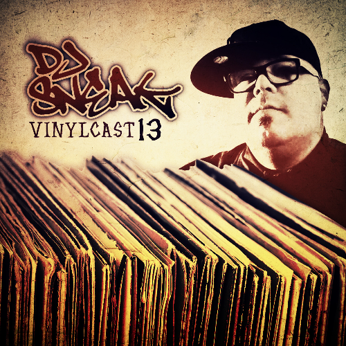 DJ SNEAK | VINYLCAST | EPISODE 13