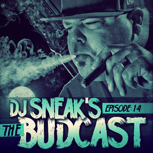 DJ SNEAK | THE BUDCAST | EPISODE 14