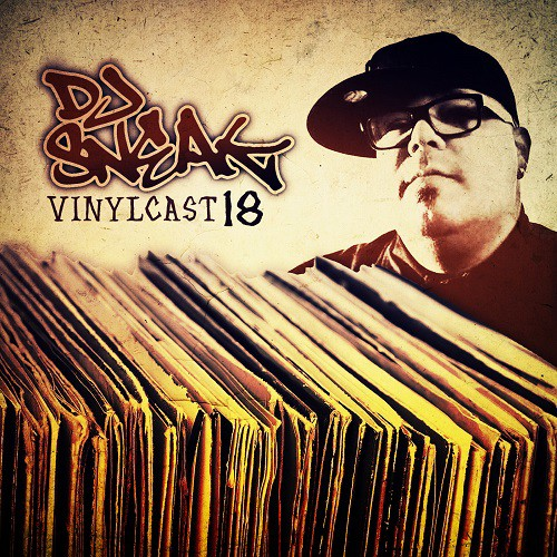 DJ SNEAK | VINYLCAST | EPISODE 18