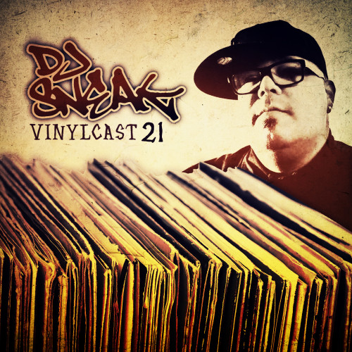 DJ SNEAK | VINYLCAST | EPISODE 21