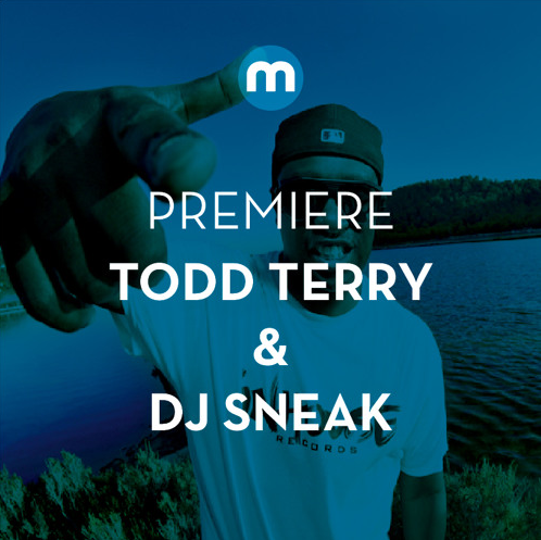 Todd Terry & DJ Sneak - Round & Round - The Ultimate Team Up!
