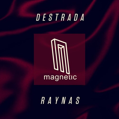 Destrada's 'Raynas' Out Now on Magnetic Recordings